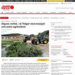 Algues vertes: le Trégor veut essayer une autre agriculture - Lannion - Environnement