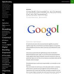 O nome da marca: algumas dicas de namingDigital Branding