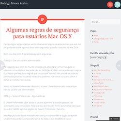 Algumas regras de segurança para usuários Mac OS X