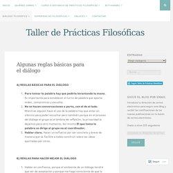 Algunas reglas básicas para el diálogo – Taller de Prácticas Filosóficas