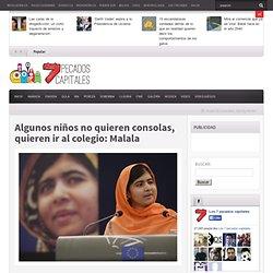 Algunos niños no quieren consolas, quieren ir al colegio: Malala