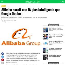 Alibaba aurait une IA plus intelligente que Google Duplex