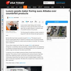Luxury goods maker Kering sues Alibaba over counterfeit products
