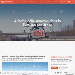 Alibaba défie Amazon dans la livraison par drone - Tech