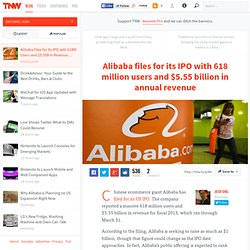 Alibaba files for its IPO with 618 million users and $5.55 billion in annual revenue