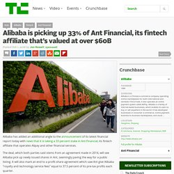 Alibaba is picking up 33% of Ant Financial, its fintech affiliate that's valued at over $60B