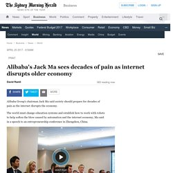 Alibaba's Jack Ma sees decades of pain as internet disrupts older economy