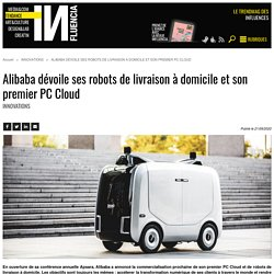 Alibaba dévoile ses robots de livraison à domicile et son premier PC...