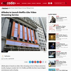 Alibaba to Launch Netflix-Like Video Streaming Service