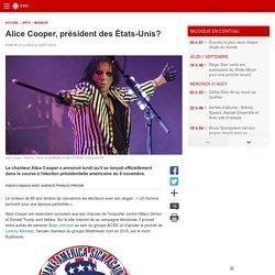 Alice Cooper, président des États-Unis?