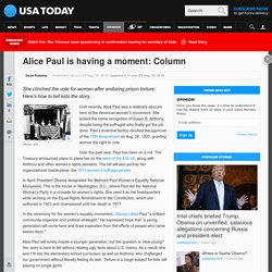 Alice Paul is having a moment: Column