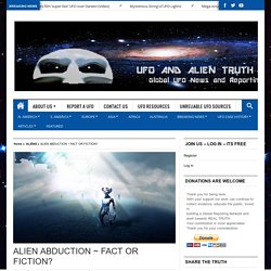 ALIEN ABDUCTION ~ FACT OR FICTION?