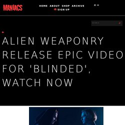 Alien Weaponry Release Epic Video for 'Blinded', Watch Now