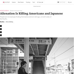 Alienation Is Killing Americans and Japanese