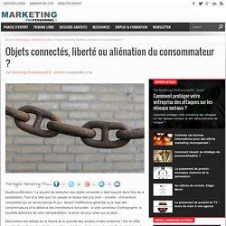 Objets connectés, liberté ou aliénation du consommateur
