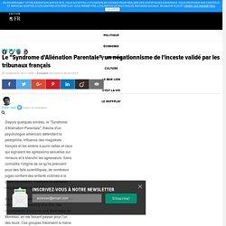 """Le """"Syndrome d'Aliénation Parentale"""", un négationnisme de l'inceste validé par les tribunaux français"""