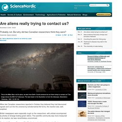 Are aliens really trying to contact us?