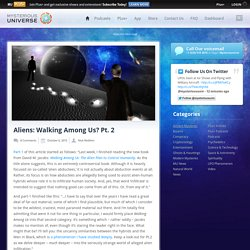 Aliens: Walking Among Us? Pt. 2