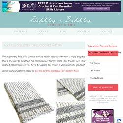 Aligned Cobble Tea Towel Crochet Pattern - Dabbles & Babbles