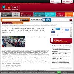 PLF 2017 : Détail de l'alignement sur 5 ans des règles de déduction de la TVA déductible sur les carburants