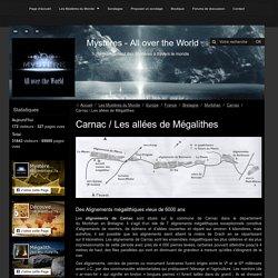 Des Alignements mégalithiquesvieux de 6000 ans - Carnac / Les allées de Mégalithes