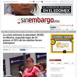 La crisis alimenta la obesidad: OCDE; en México, segundo lugar de 34 países, el 32% de los adultos tienen sobrepeso