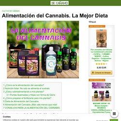 Alimentación del Cannabis. La Mejor Dieta
