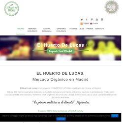 Alimentación Ecológica - El Huerto de Lucas