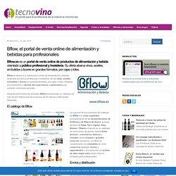 Bflow, el portal de venta online de alimentación y bebidas para profesionales - Tecnovino : Tecnovino