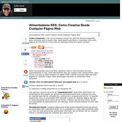 Alimentadores RSS: Como Crearlos Desde Cualquier Página Web