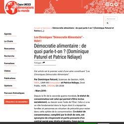 Démocratie alimentaire : de quoi parle-t-on ? (Dominique Paturel et Patrice (...) - Chaire UNESCO Alimentations du monde