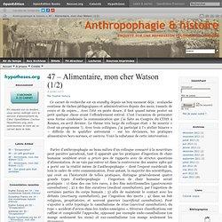 47 – Alimentaire, mon cher Watson (1/2)