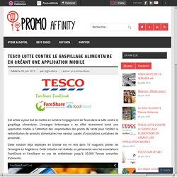 HELLOCOTON 28/06/15 TESCO LUTTE CONTRE LE GASPILLAGE ALIMENTAIRE EN CRÉANT UNE APPLICATION MOBILE