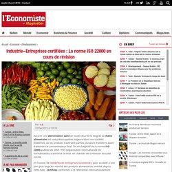 Industrie, normes, norme iso 22000, sécurité alimentaire, certification, entreprises certifiée
