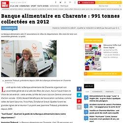 SUD OUEST 10/04/13 Banque alimentaire en Charente : 991 tonnes collectées en 2012