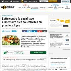 Lutte contre le gaspillage alimentaire : les collectivités en première ligne