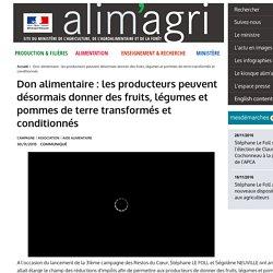 MAAF 30/11/15 Don alimentaire : les producteurs peuvent désormais donner des fruits, légumes et pommes de terre transformés et conditionnés