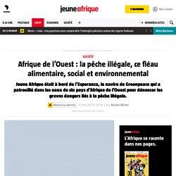 Afrique de l'Ouest : la pêche illégale, ce fléau alimentaire, social et environnemental