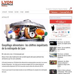 LYON CAPITALE 03/04/19 Gaspillage alimentaire : les chiffres inquiétants de la métropole de Lyon