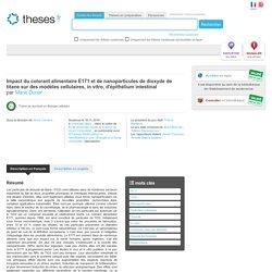 Marie Dorier , Impact du colorant alimentaire E171 et de nanoparticules de dioxyde de titane sur des modèles cellulaires, in vitro, d'épithélium intestinal