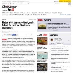 RUE89 11/02/13 Findus n'est pas un accident, mais le fruit du choix de l'insécurité alimentaire (Corinne LEPAGE)
