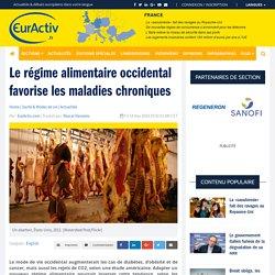 EURACTIV 14/11/14 Le régime alimentaire occidental favorise les maladies chroniques