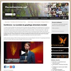 RECONNEXIONS - NOV 2012 - Conférence : Le scandale du gaspillage alimentaire mondial