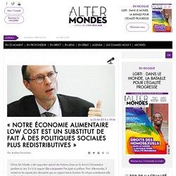 « Notre économie alimentaire low cost est un substitut de fait à des politiques sociales plus redistributives »