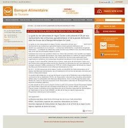 BANQUE ALIMENTAIRE DE TOURAINE 06/07/12 LE GUIDE DU DON ALIMENTAIRE EN RÉGION CENTRE EST PARU