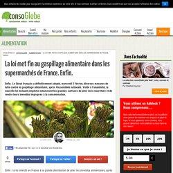 La loi met fin au gaspillage alimentaire dans les supermarchés de France. Enfin.