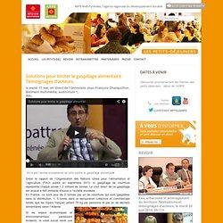 ARPE MIDI PYRENEES 13/05/14 Solutions pour limiter le gaspillage alimentaire. Témoignages d'acteurs. La lutte contre le gaspillage alimentaire, par Caroline QUINIO, responsable de la mise en œuvre du programme régional pour l'alimentation