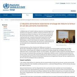 OMS 07/03/13 L'industrie alimentaire estonienne envisage de réduire la teneur en sel des aliments transformés