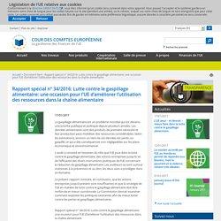 ECA_EUROPE_EU 17/01/17 Rapport spécial n° 34/2016: Lutte contre le gaspillage alimentaire: une occasion pour l'UE d'améliorer l'utilisation des ressources dans la chaîne alimentaire