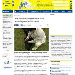 EURACTIV 15/01/14 Les produits alimentaires suédois sont allégés en antibiotiques